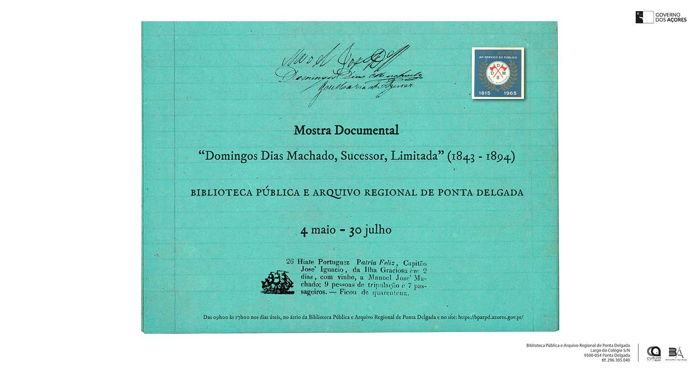 """Mostra documental – """"Domingos Dias Machado, Sucessor, Limitada"""" (1843-1894)"""